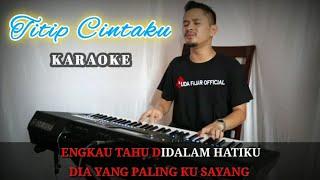 TITIP CINTAKU Karaoke/Lirik  Dangdut - Versi Uda Fajar