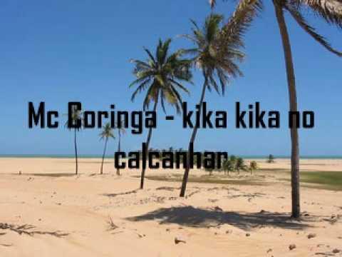 Mc Coringa - Kika Kika No Calcanhar
