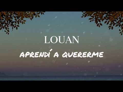 Louan - Aprendí a Quererme (Lyrics)