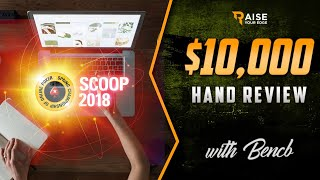 SCOOP 2018 | $10K MAIN EVENT | HAND REVIEW with BENCB