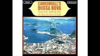 Cannonball Adderley with The Bossa Rio Sextet  Minha Saudade