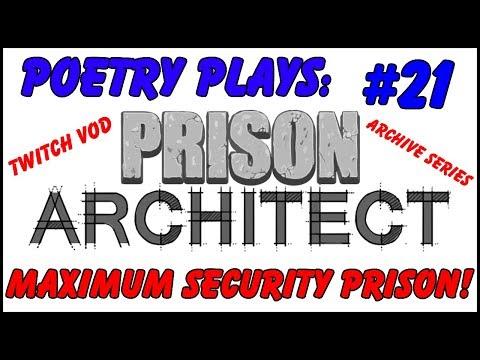 Prison Architect - Maximum Security Prison! [Episode 21] -  Archive Series/Twitch Vods