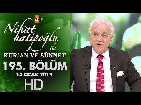 Nihat Hatipoğlu ile Kur'an ve Sünnet - 13 Ocak 2019
