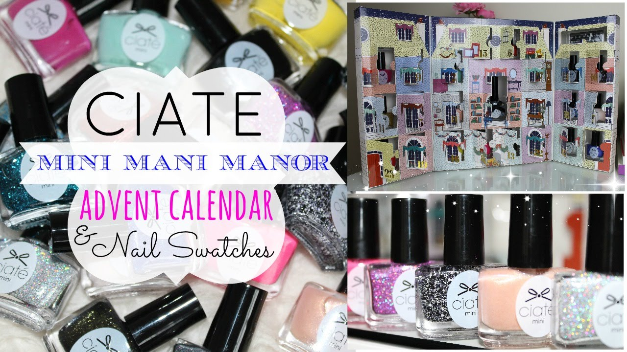 Ciate Mini Mani Manor Advent Calendar and Nail Swatches - YouTube