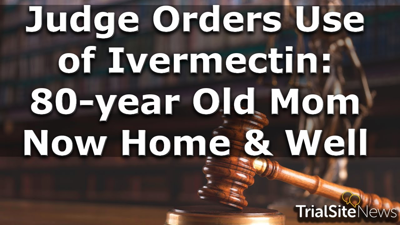 Beyond The Roundup | Judge Orders Use of Ivermectin: 80-year Old Mom Now Home & Well