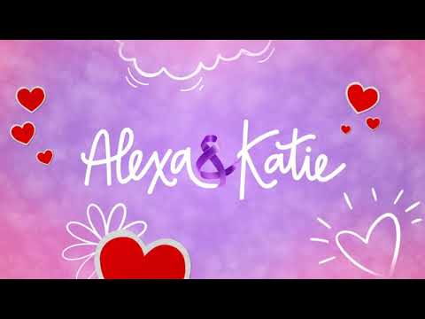 Alexa & Katie  Theme Song Extended Version, Fan Made