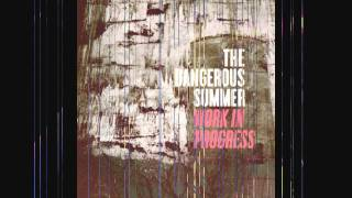 The Dangerous Summer - Work In Progress (with lyrics)