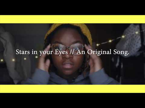 2. Stars in your Eyes // An Original Song