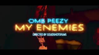 OMB Peezy - My Enemies (OFFICIAL VIDEO)