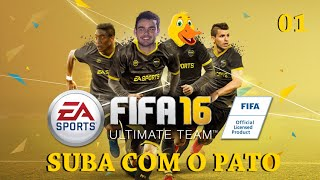 FIFA 16- ULTIMATE TEAM- SUBA COM O PATO 01