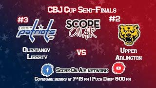 CBJ Cup Semi-Final: Olentangy Liberty vs Upper Arlington