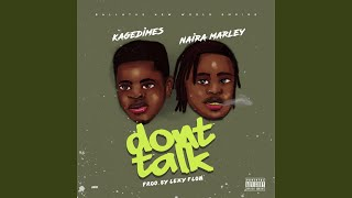 Don't Talk (feat. Naira Marley)