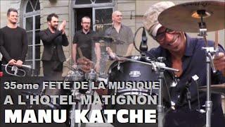 MANU KATCHE LIVE IN PARIS A LA FETE DE LA MUSIQUE DE L'HOTEL MATIGNON LE  21 JUIN 2016