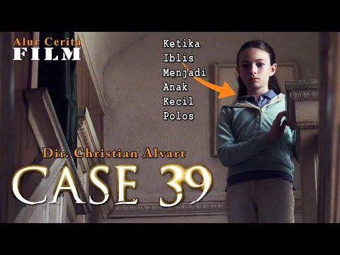 Kembalinya Anak Iblis Mencari Mangsa - Alur Cerita Film Case 39 (2009)