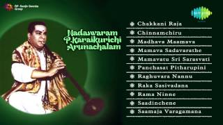 Nadaswaram | P Karaikurichi Arunachalam | Jukebox