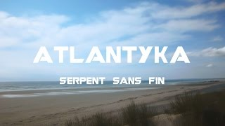 Atlantyka - Serpent sans fin
