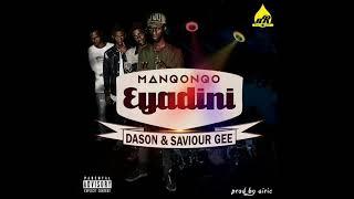 Gambar cover Manqonqo - Eyadini (ft Dason & Saviour Gee)
