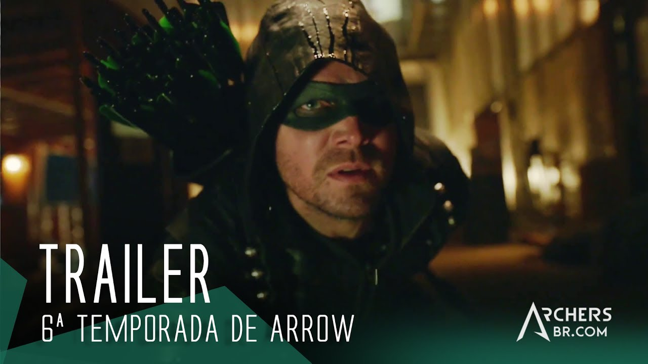 Trailer Legendado 6ª Temporada De Arrow Hd Youtube
