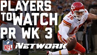 Players to Watch in Preseason Week 3 | Good Morning Football | NFL Network