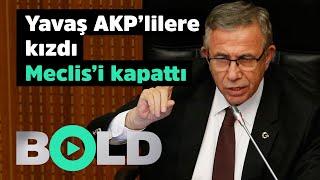 Mansur Yavaş AKP'lilere kızdı, meclisi kapattı | Belediye meclisinde '&#