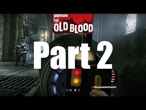 Wolfenstein The Old Blood Walkthrough Gameplay Part 2 - Den of Wolves (Ps4)