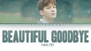 Download Chen (첸) - Beautiful Goodbye (Lyrics Eng/Rom/Han/가사) Mp3