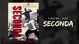 EL KATIBA FT. KLAY BBJ - SECONDA | سيقْوندا