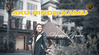 HAPPY ASMARA - AKU RINDU KAMU ( Official Music Video )
