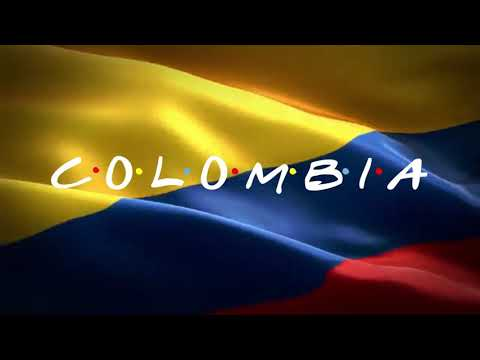 Colombia but it's Friends Intro