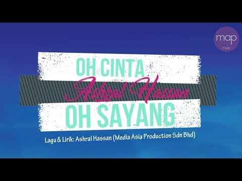 Ashral Hassan - Oh Cinta Oh Sayang (Official Lirik Music Video)