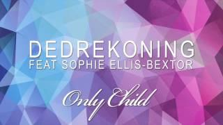 DedRekoning feat Sophie Ellis Bextor - Only Child (Supacooks Remix)