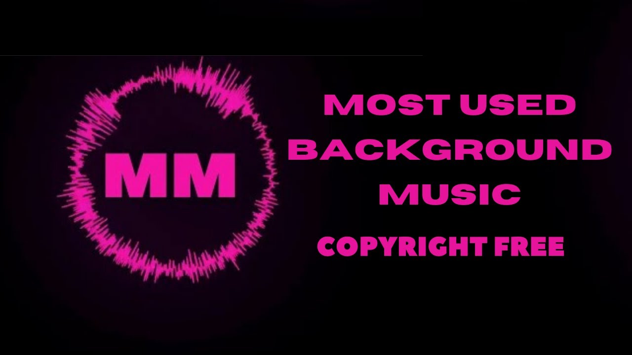 Most Used Background Music By Youtubers No Copyright Popular Background Songs For Youtube Video Youtube