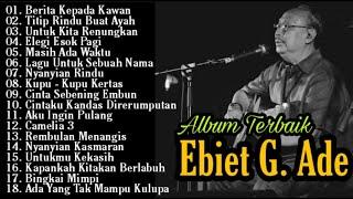 Ebiet G Ade Full Album | Ayah | Berita Kepada Kawan | Lagu Nostalgia Terpopuler | Lagu Kenangan