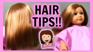 DOLL HAIR TIPS! | American Girl Doll Hair Tips & Techniques