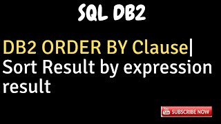 DB2 ORDER BY clause||Sort Result by expression result||DB2 for iSQL