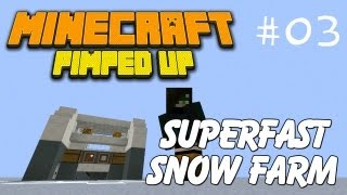 Minecraft Pimped Up 03: Superfast automatic snow farm (tutorial) - BROKEN IN 1.8