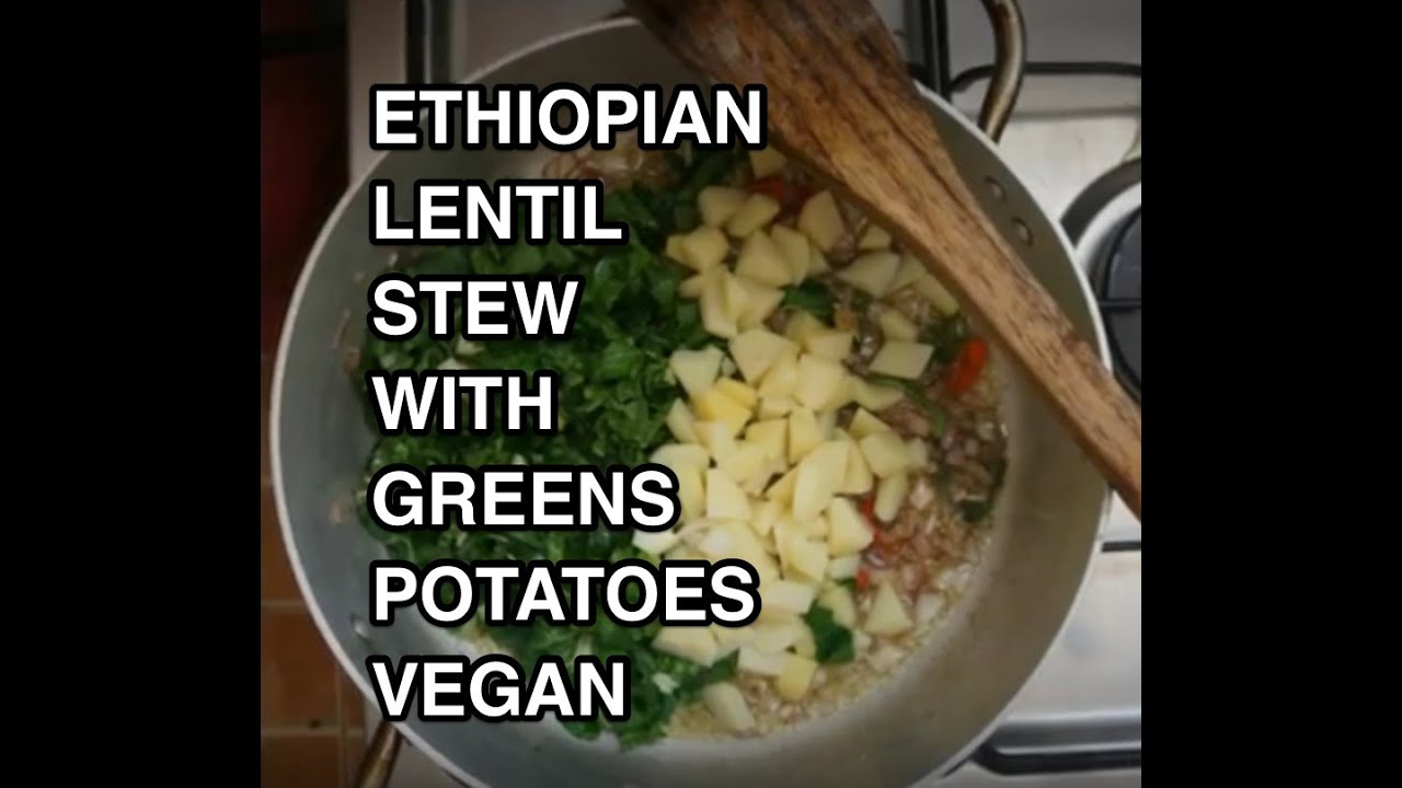 Ethiopian vegan misir lentils with potato gomen recipe youtube forumfinder Choice Image