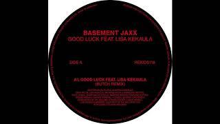Basement Jaxx - Good Luck ft. Lisa Kekaula (Butch Remix)