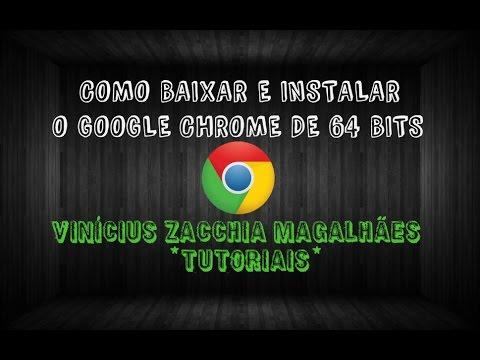 Como baixar e instalar o Google Chrome de 64 Bits ...