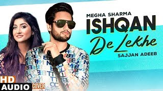 Ishqan De Lekhe (Cover Audio) | Megha | Sajjan Adeeb | Latest Punjabi Songs 2020