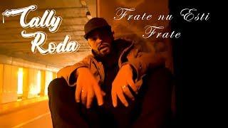 Cally Roda - Frate nu eÅŸti frate