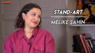 STAND-ART | Melike Şahin Video