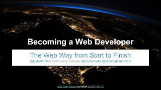 Becoming a Web Developer: The Web Way from Start to Finish by Josh Simmons at SCaLE 14x