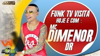 MC Dimenor Dr - Funk Tv Visita (Completo)