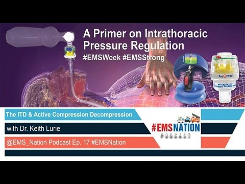 EMSNation Ep. #17: A Primer on Intrathoracic Pressure Regulation with Dr. Keith Lurie