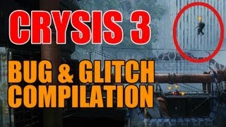 Crysis 3 - BUG/GLITCH COMPILATION - [FR/EN-SUB]
