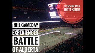 NHL Gameday Experience- Battle of Alberta- Episode 1