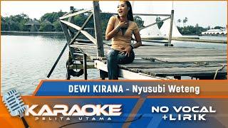 (Karaoke Version) NYUSUBI WATENG - Dewi Kirana | Karaoke Lagu Tarling - no vocal