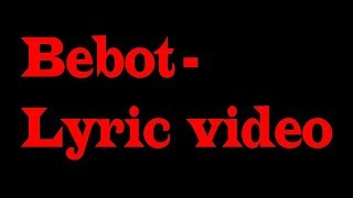 bebot lyrics video