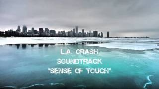 L.A. Crash Soundtrack - Sense Of Touch